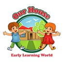 Our House Early Learning World - Newcastle Child Care